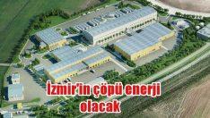 İzmir'in çöpü enerji olacak