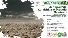 """""""Menemen'de Kuraklıkla Mücadele"""" semineri düzenleniyor"""