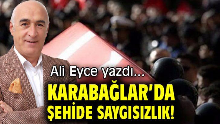 KARABAĞLAR'DA ŞEHİDE SAYGISIZLIK!