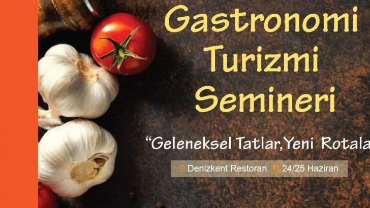 Gastronomi Turizmi Semineri Başlıyor