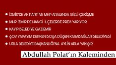 İZMİR'DE AK PARTİ VE MHP ARASINDA GİZLİ ÇEKİŞME